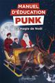 MANUEL D'EDUCATION PUNK - LA MAGIE DE NOEL